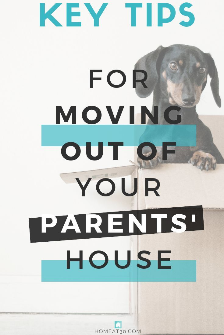 7 steps for moving out of your parents house tips for