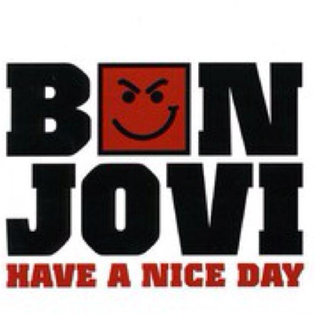 Have A Nice Day Bon Jovi Jon Bon Jovi Bon Jovi Song