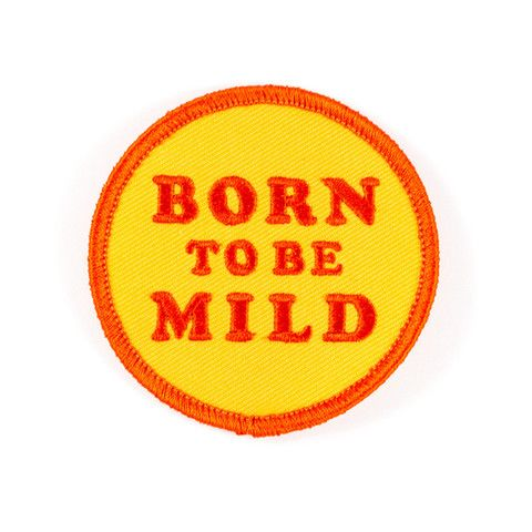 That's me. Born To Be Mild Patch.