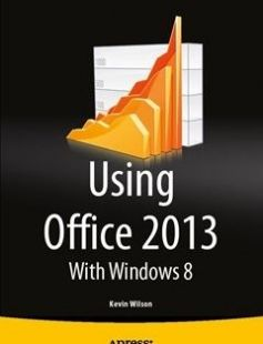 Using microsoft office 2013 with windows 8 free download by kevin using microsoft office 2013 with windows 8 free download by kevin wilson isbn 9781430266891 with booksbob fast and free ebooks download fandeluxe Gallery