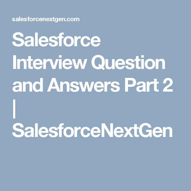 Salesforce Interview Question and Answers Part 2 | This or ...