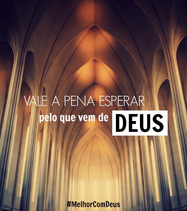 Vale A Pena Esperar Pelo Que Vem De Deus Seu Coração Pena E De Deus