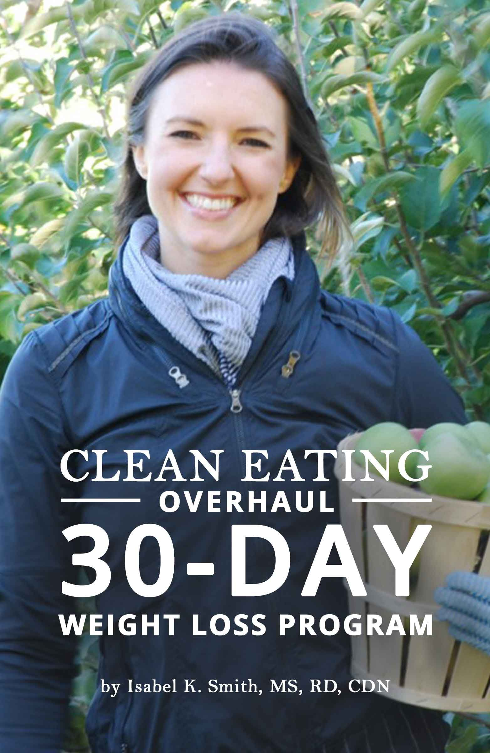 Clean Eating Overhaul: 30-Day Weight Loss Program #cleaneating #weightloss