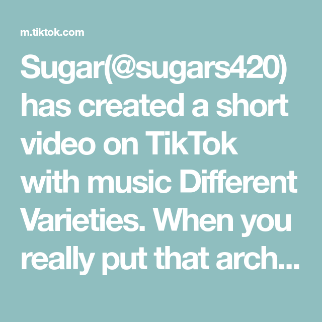 Sugar Sugars420 Has Created A Short Video On Tiktok With Music Different Varieties When You Really Put That Arc Mommy Moments Critical Thinking Skills Music