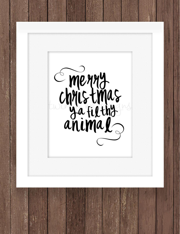 Merry Christmas Printable, Home Alone Quote, Merry Christmas Ya Filthy  Animal Print, Funny