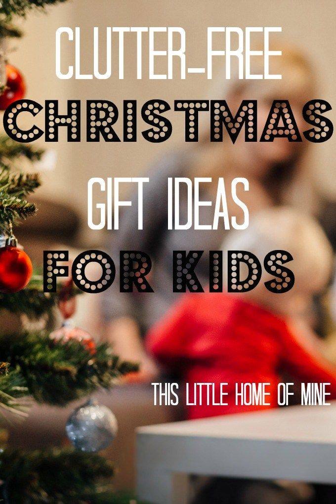 want to share meaningful gifts with those you love but you dont want to create more clutter check out my clutter free christmas gift ideas for kids