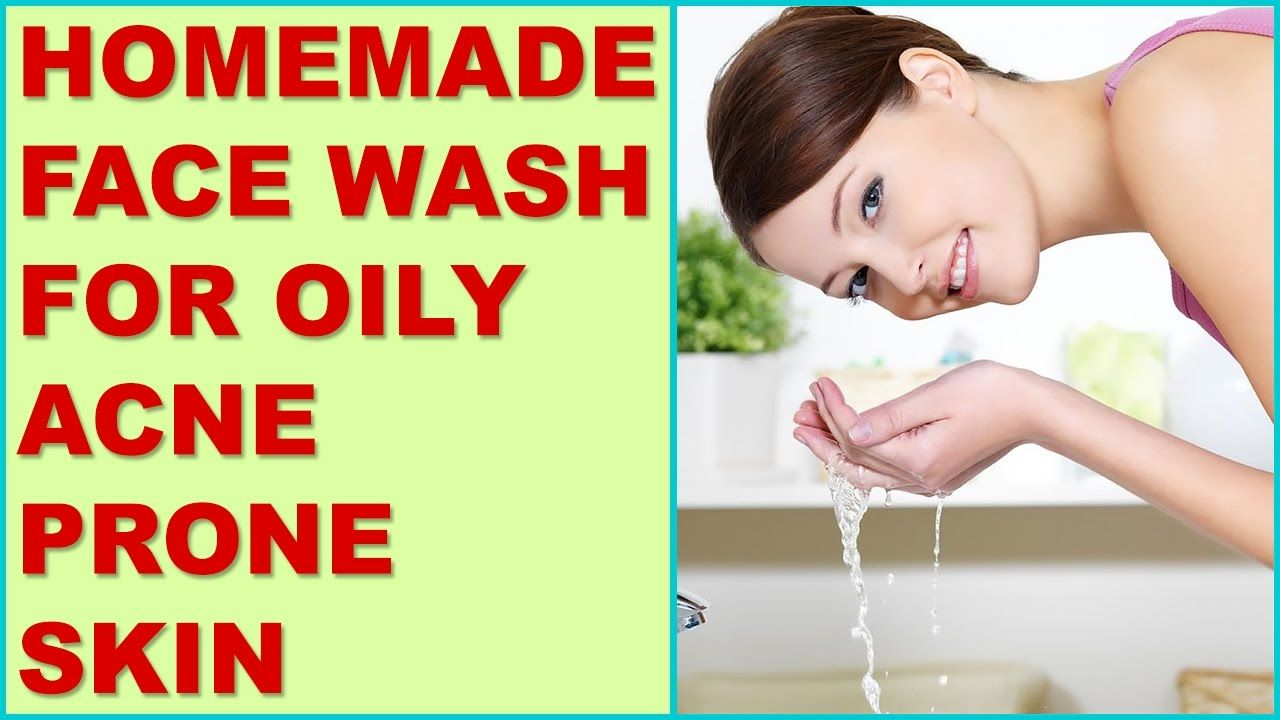 Homemade Face Wash For Oily Acne Prone Skin YouTube