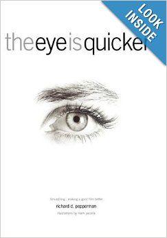 The Eye Is Quicker Film Editing Making A Good Film Better Richard D Pepperman 9780941188845 Amazon Com Books Good Films Film Editing Film