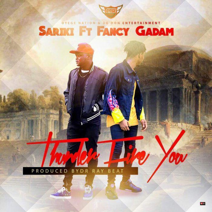 Sariki Ft Fancy Gadam Thunder Fire You Download Mp3 Good Music Thunder Fancy