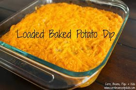 Corn, Beans, Pigs and Kids: 5 Ingredient Super Bowl Snack - Loaded Baked Potato Dip