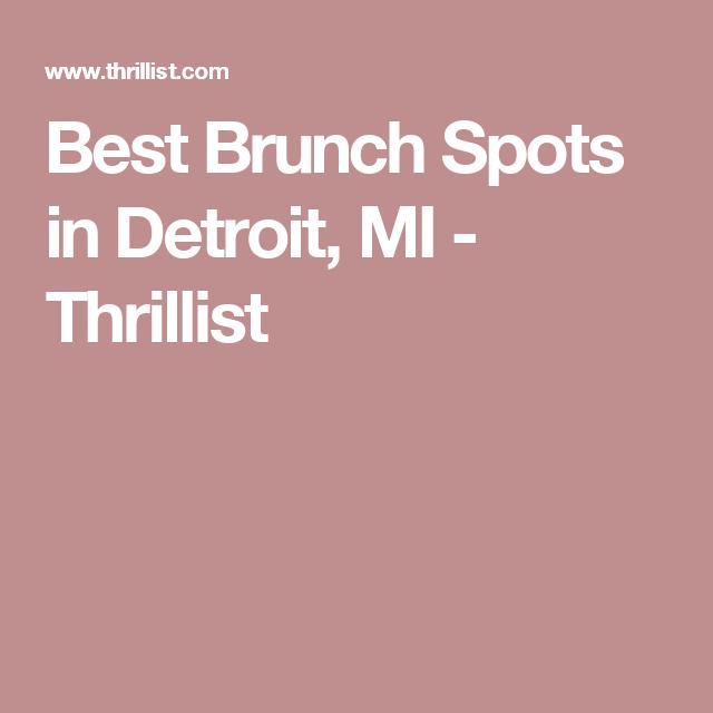Best Brunch Spots In Detroit, MI - Thrillist