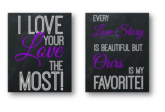 Chalkboard Wedding Sign Set of 2 Printable purple decor love your love the most and favorite love story 8x10 printable picture prints set by PinkPopRoxx on Etsy https://www.etsy.com/listing/194372546/chalkboard-wedding-sign-set-of-2