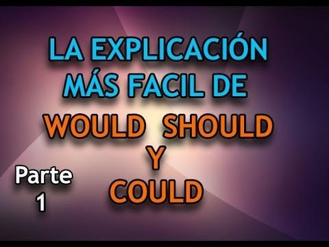 La Mejor Explicación De Would Should Y Could Will Shall