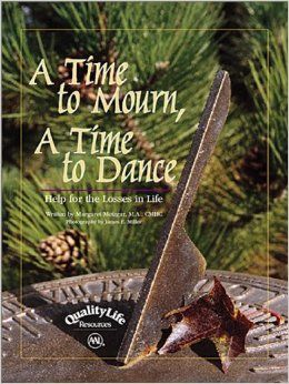 A Time to Mourn, A Time to Dance: Help for the Losses in Life: Margaret Metzgar, M.A., CMHC Margaret Metzgar: 9780970150905: Amazon.com: Boo...
