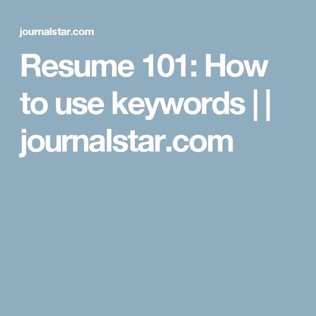 resume 101 how to use keywords journalstarcom