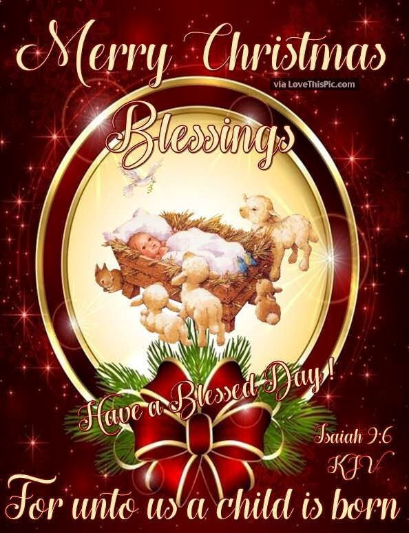 Merry Christmas Blessings For Unto Us A Child Is Born Jesus Christmas Merry Christmas Christm Merry Christmas Quotes Christmas Blessings Merry Christmas Images