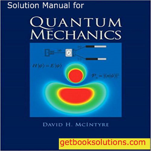 Instant download quantum mechanics 1st edition solutions solution solution manual for quantum mechanics edition by mcintyre solutions manual and test bank for textbooks fandeluxe Gallery