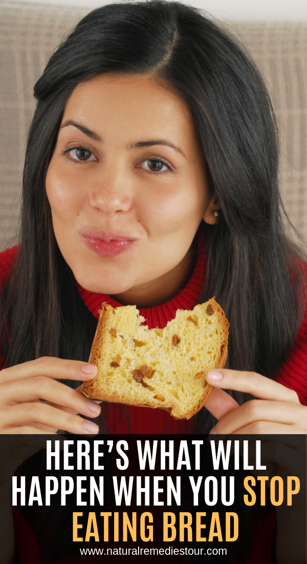 Here S What Will Happen When You Stop Eating Bread Natural