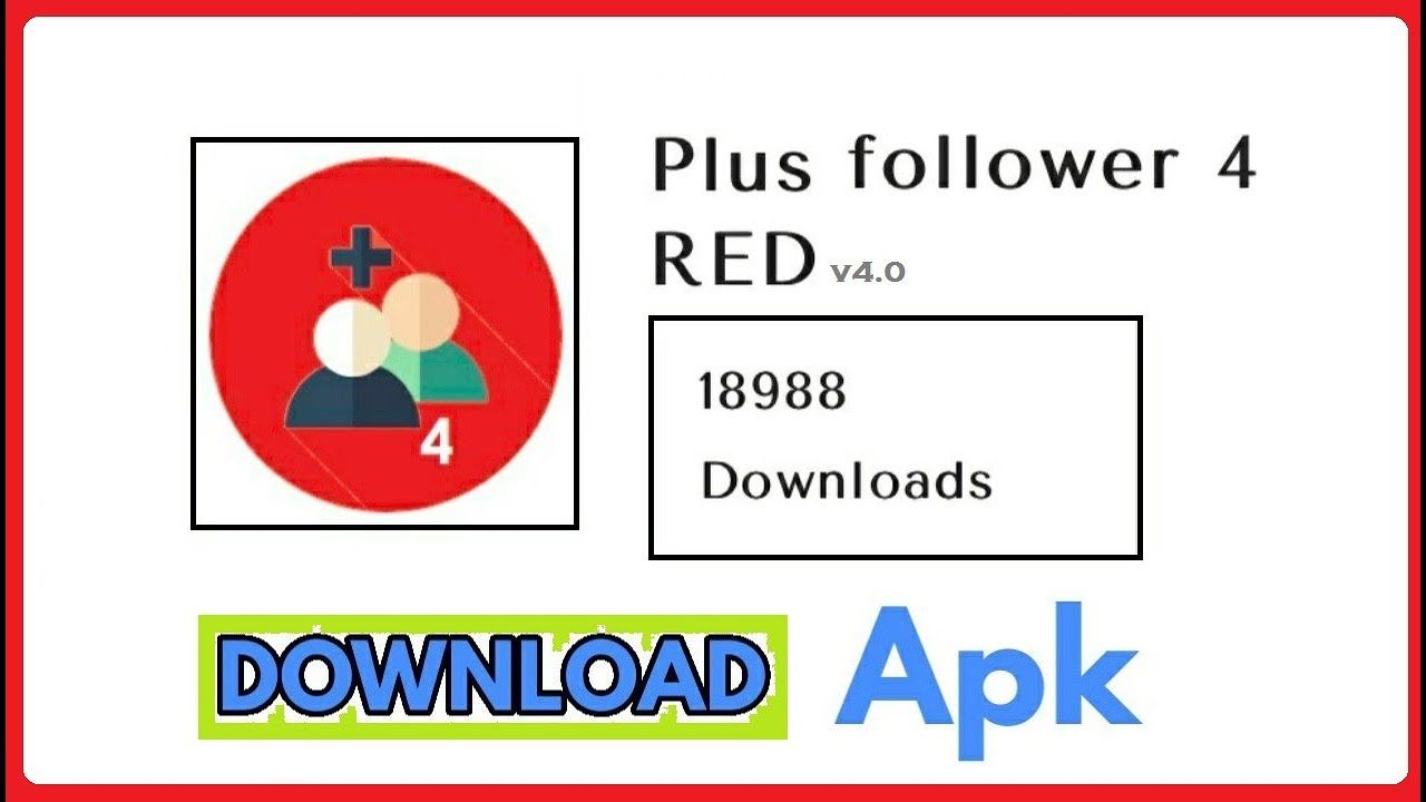 Plus Followers 4 Red Apk Download For Android Ios Pc Download App Android Download