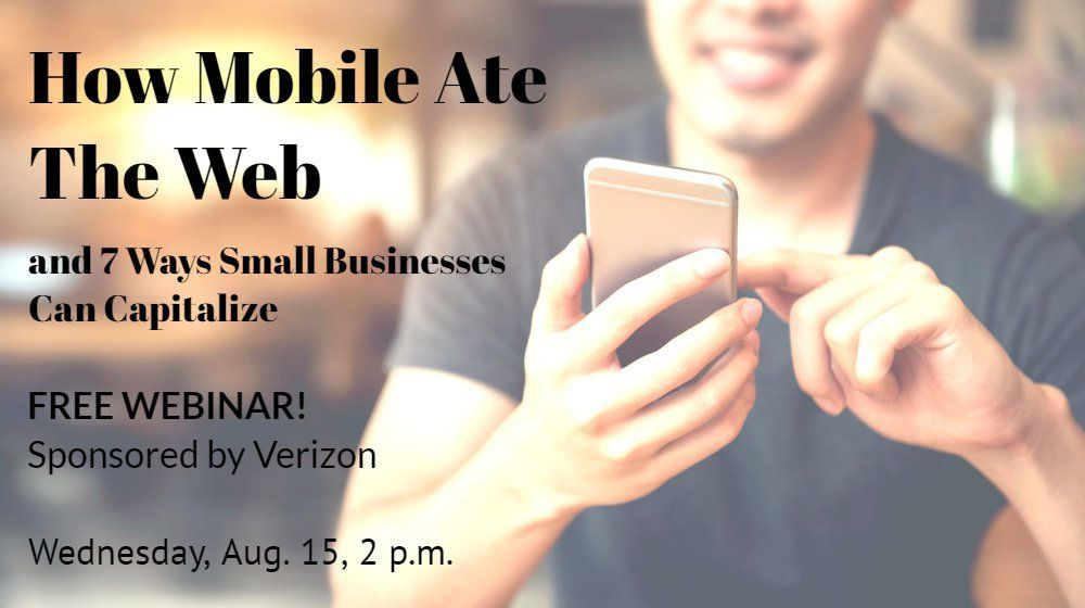 How Mobile Ate The Web Join Us For An Informative Free Webinar