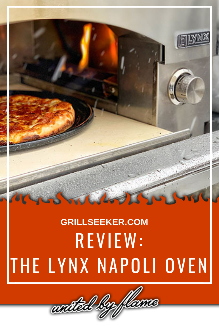Review The Lynx Napoli Oven Cooking On The Grill Oven Reviews Cooking Time