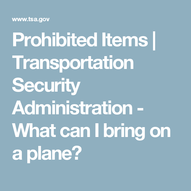 Prohibited Items | Transportation Security Administration