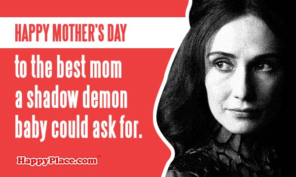 Happy Mother S Day Got Style Funny Games Game Of Thrones Jokes Game Of Thrones Birthday