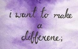 I want to make a difference life quotes quotes quote life change inspiration hero life sayings