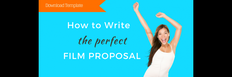 How To Write A Film Proposal Film Funding Film Filmmaking Film