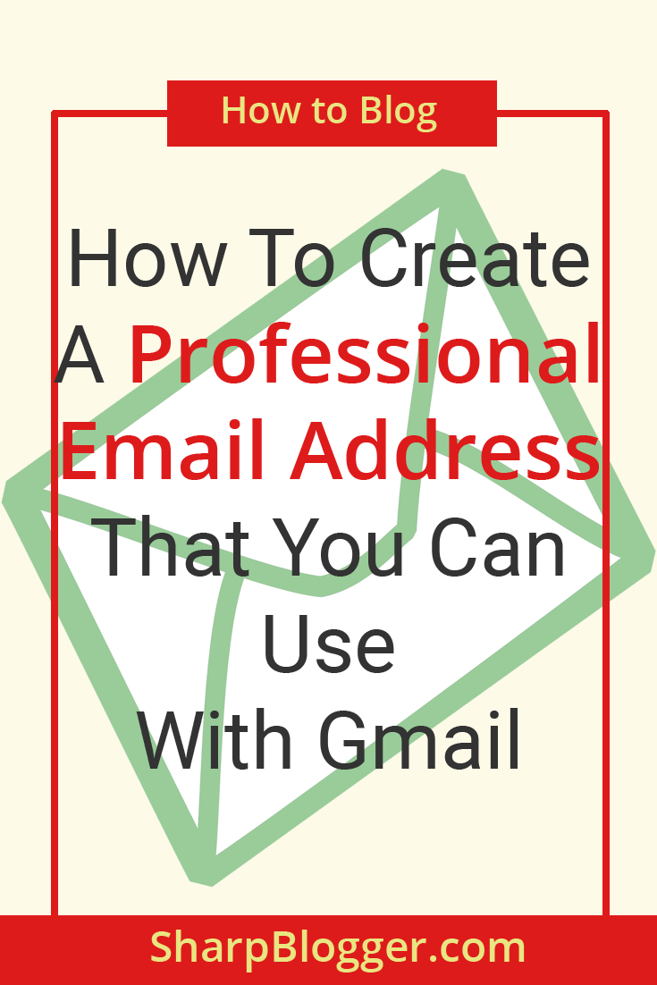 How To Create A Professional Email Address That You Can Use With Gmail In 2020 Blog Resources Business Email Address Blogging Tips