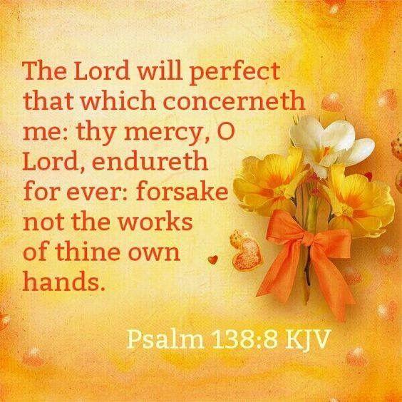 Psalm 138:8 KJV | Psalms, Psalm 138, Kjv