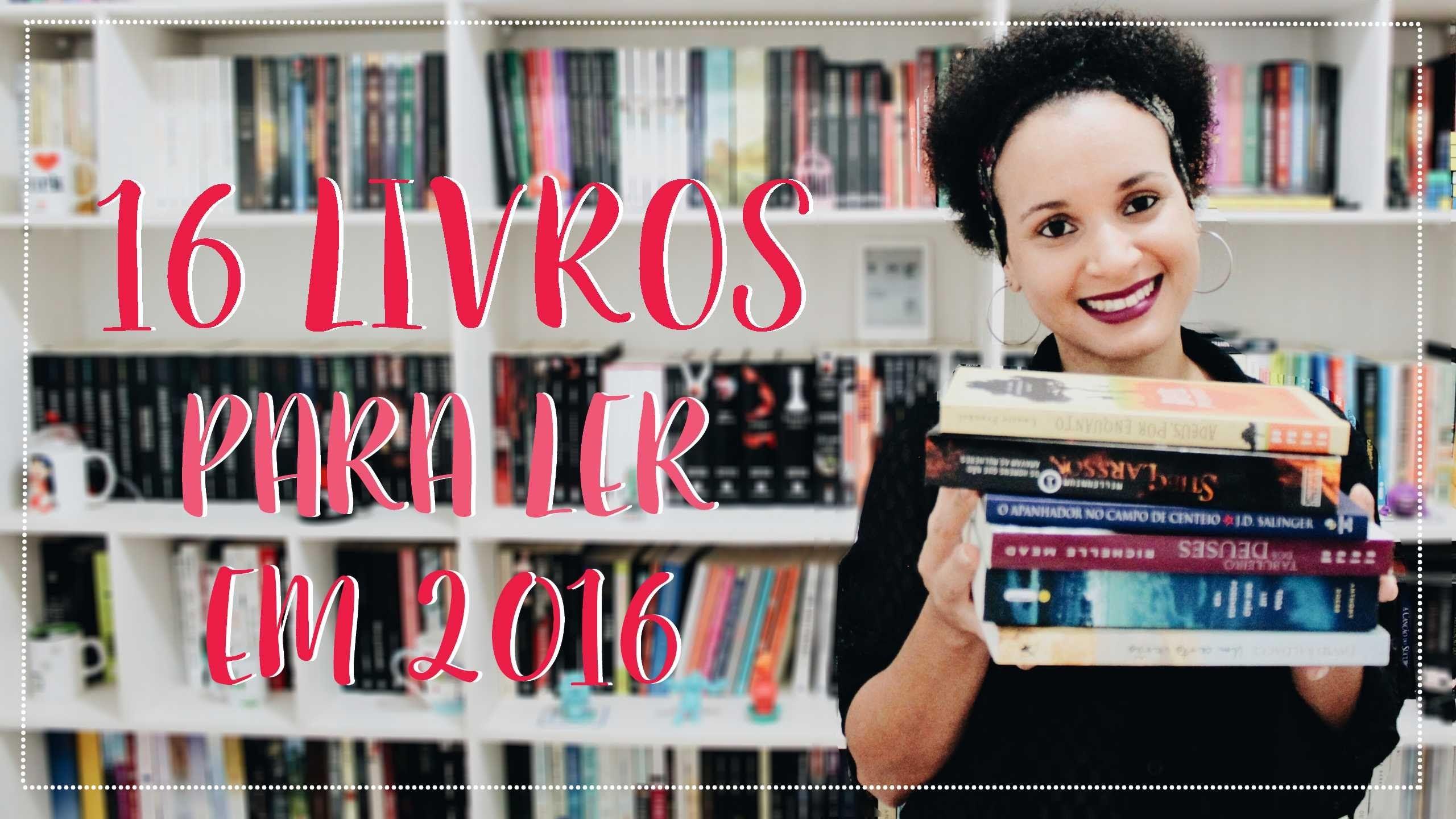 16 livros para 2016 | Por Raphaela Barros