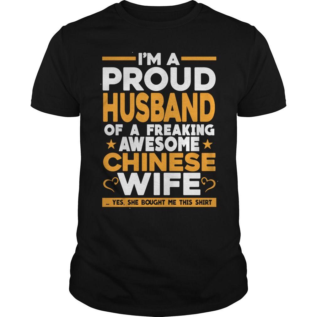 Freaking Awesome Chinese Wife Proud Husband T Shirt By Seobasemer Teeshirt21 Com Shirts T Shirt Custom Shirts