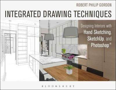 Integrated Drawing Techniques Designing Interiors With Hand