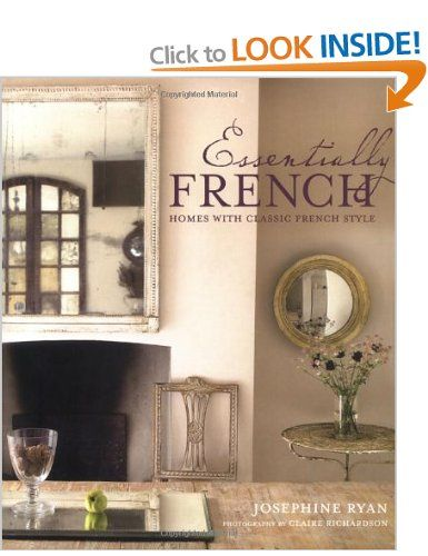 Essentially French Homes With Classic Style Amazoncouk Josephine Interior Design BooksInterior