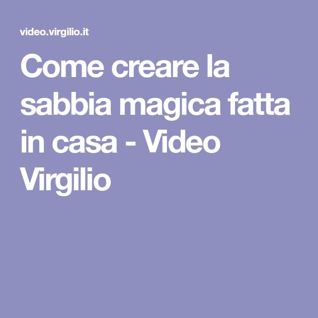 Come creare la sabbia magica fatta in casa - Video Virgilio