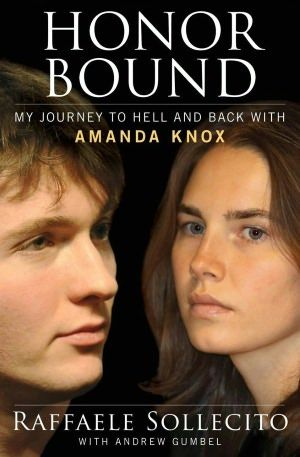 Honor Bound: My Journey to Hell and Back with Amanda Knox. Really Good Book.