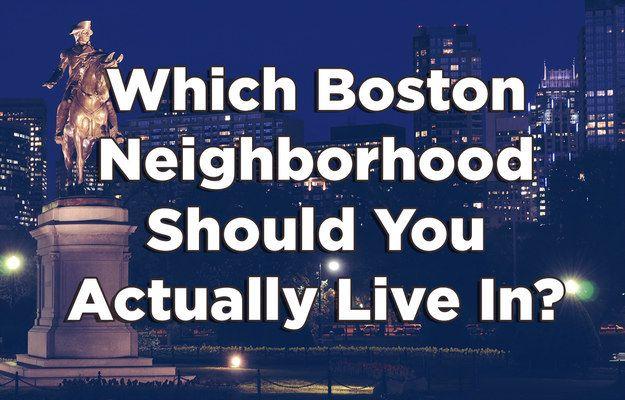 Which Boston Neighborhood Do You Belong In Boston Neighborhoods