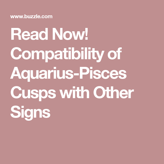 Cusp signs compatibility with other signs