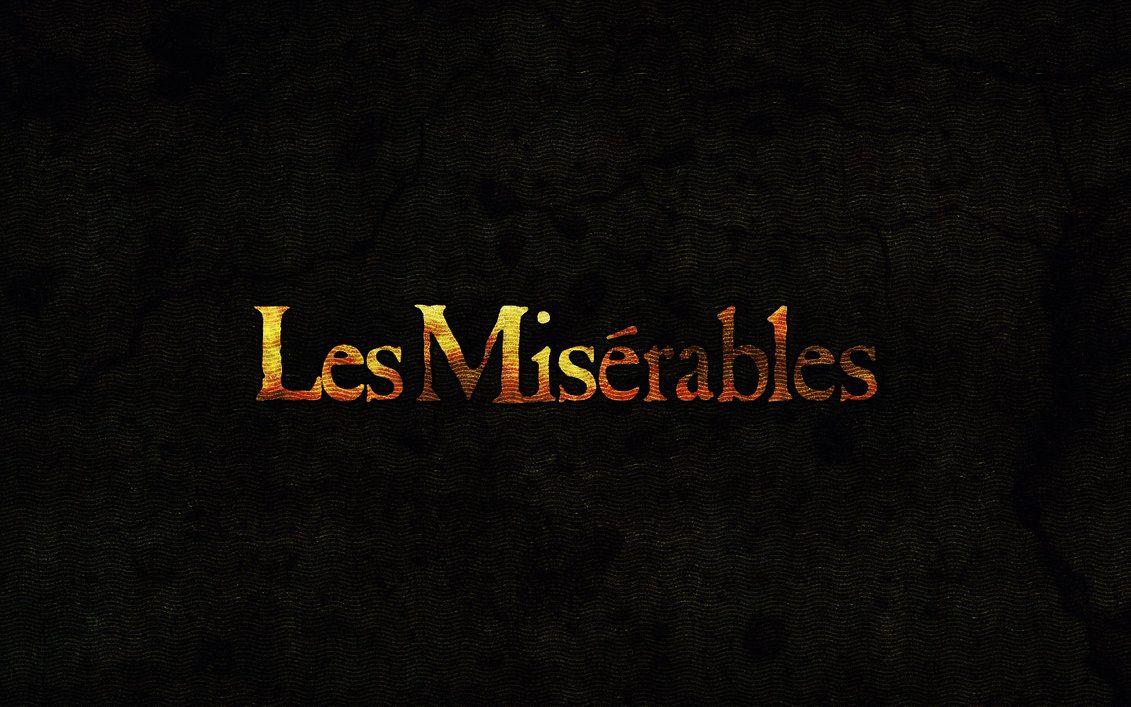 Les Miserables Wallpaper Les Miserables Les Miserables Movie Miserable