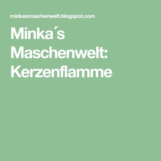 Photo of Minka´s Maschenwelt: Kerzenflamme,  #Kerzenflamme #Maschenwelt