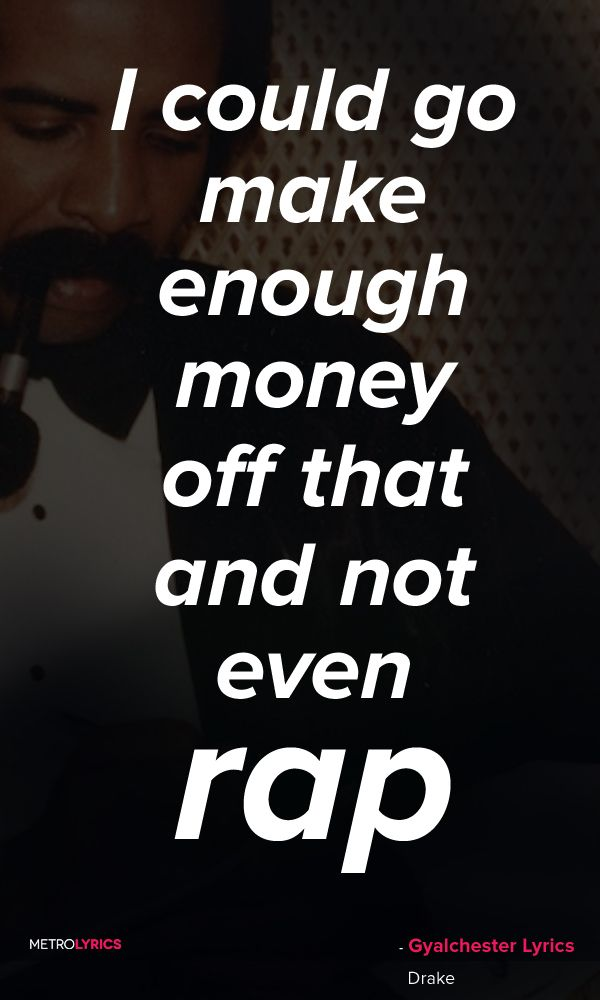 Drake – Gyalchester Lyrics and Quotes I don't take naps Me and the ...