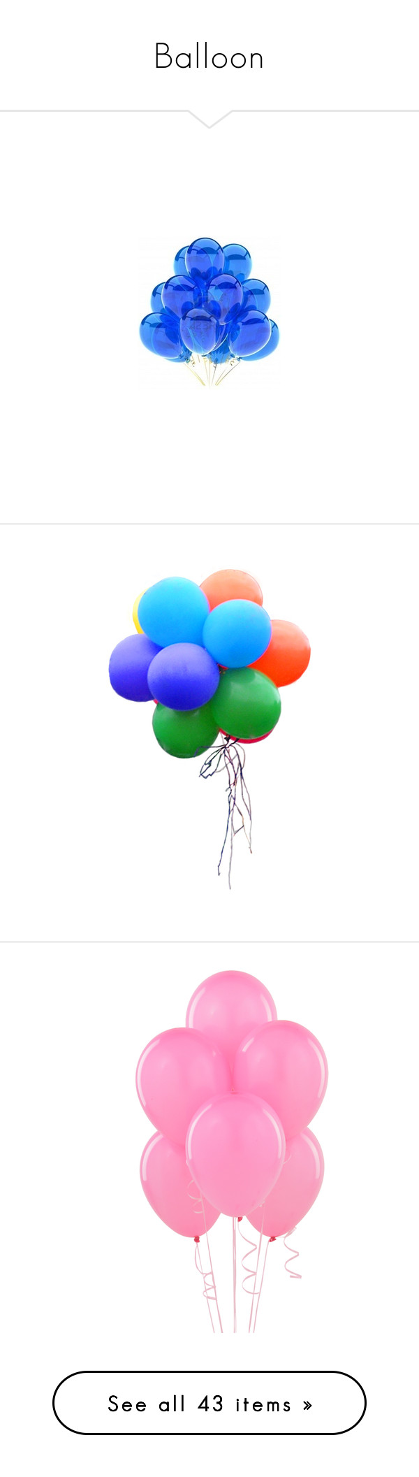 """""""Balloon"""" by bklana ❤ liked on Polyvore featuring balloons, blue, charity, decoration, fillers, birthday, backgrounds, accessories, filler and party"""