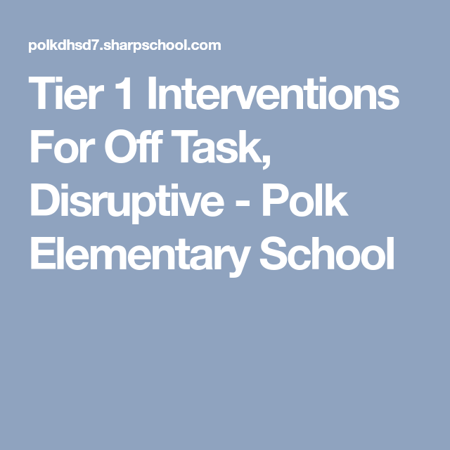 tier 1 interventions for off task  disruptive