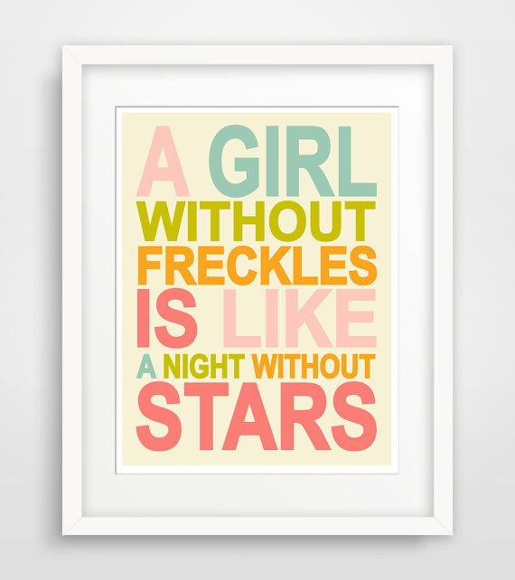 A Girl Without Freckles Is Like A Night Without Stars, Typography ...