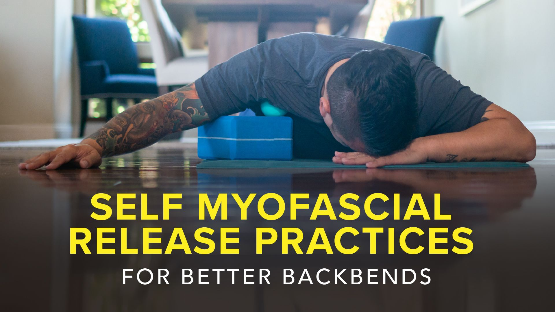 Self Myofascial Release Practices for Better Backbends ...