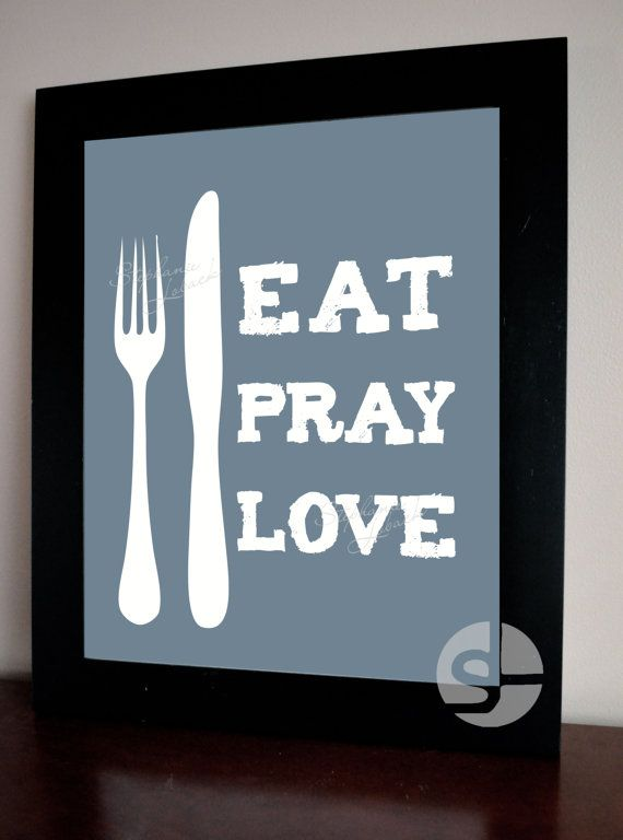 Eat Pray Love Kitchen Poster Print Printable Wall Art Decor Instant Download On Etsy 4 89 Eat Pray Love Poster Prints Kitchen Posters