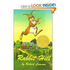 Rabbit Hill - Robert Lawson - written in 1944, about the animals that live around Rabbit Hill. Characters are so engaging & warm...the writing is a delight! It is the first in a series of 3 books that feature the same neighborhood of characters. The Tough Winter is the 2nd book & Edward, Hoppy and Joe is the 3rd book. The humor & the illustrations are top notch & there is a poignancy that will stick with you over your whole life as it has over mine since first hearing it in 4th grade in…