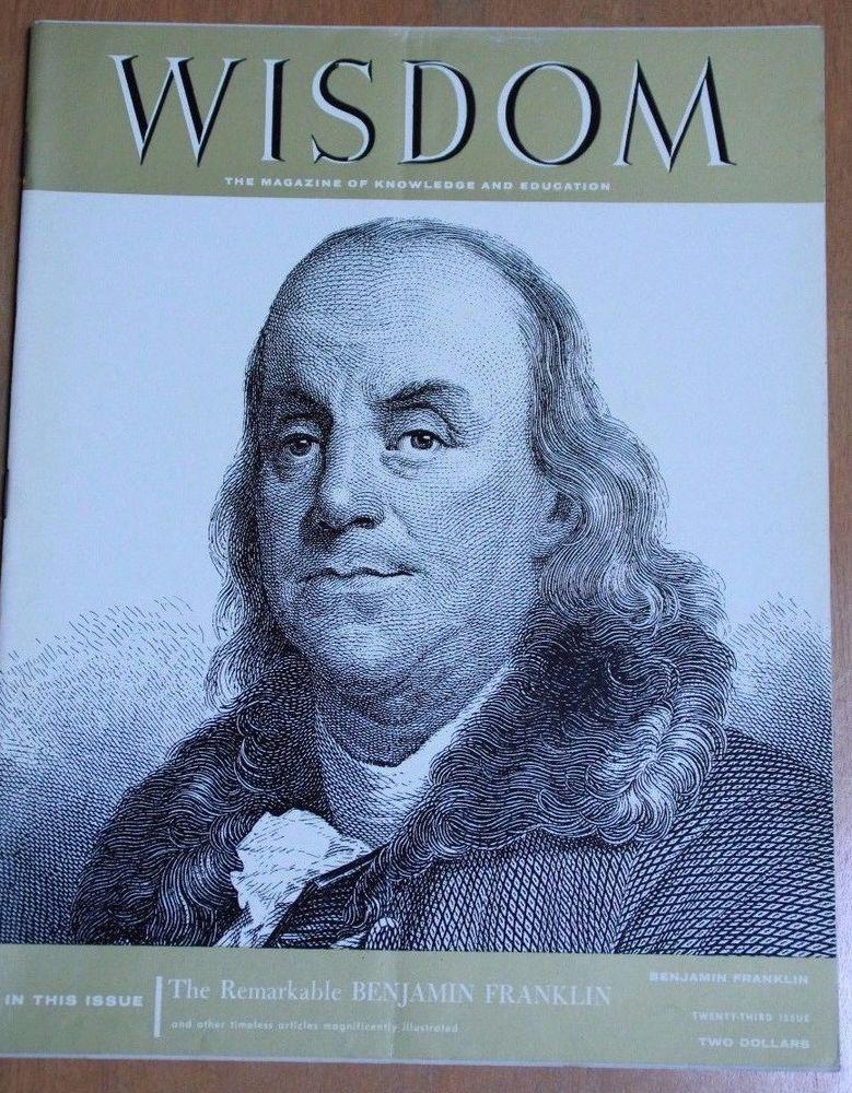 Benjamin Franklin - Vintage WISDOM MAGAZINE - The Magazine ...