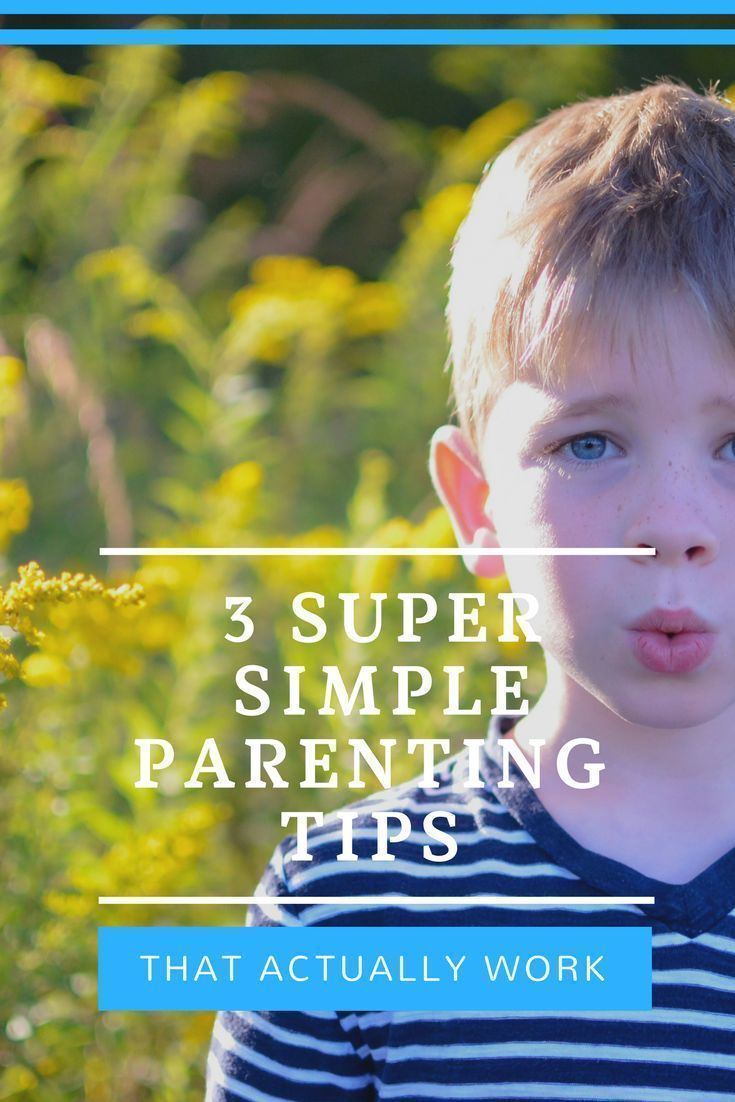 Photo of 3 Super Simple Parenting Tips That Actually Work